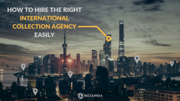 How to hire the right international collection agency easily