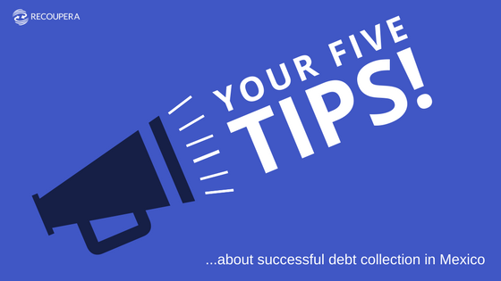 Five tips for successful debt collection in Mexico