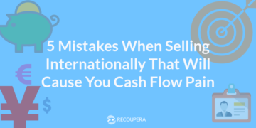 Recoupera 5 Mistakes to avoid when selling internationally